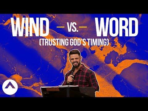 Wind vs. Word (Trusting God's Timing)   Pastor Steven Furtick   Elevation Church