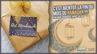 C'est bientôt la fin du mois de Ramadan