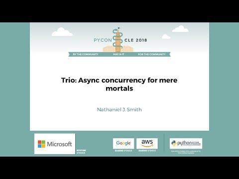 Trio: Async concurrency - PyCon 2018