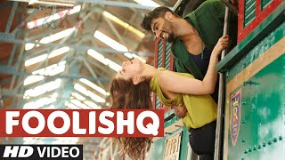 Foolishq - Video Song - Ki & Ka