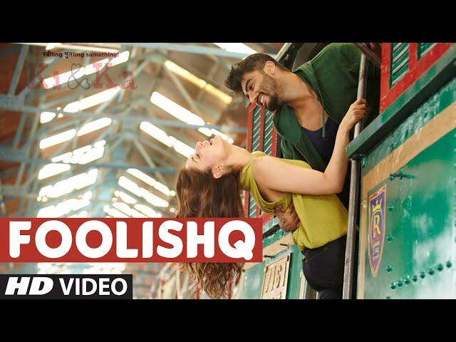 Foolishq Video Song  Download   KI & KA Video Songs 2016