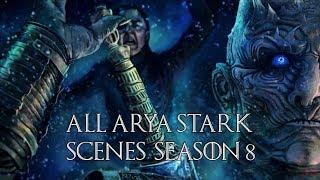 Game Of Thrones: Arya Stark   All Season 8 Scenes | HD 1080p