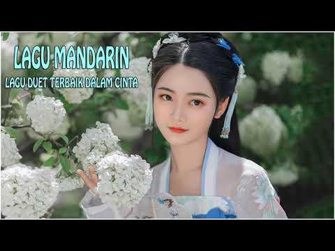 lagu mandarin terbaru lagu duet terbaik dalam cinta