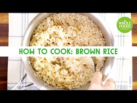 Video How to Cook: Brown Rice | Freshly Made | Whole Foods Market