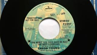 (The Worst You Ever Gave Me Was)  The Best I Ever Had , Faron Young , 1976
