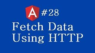 Angular 2 Tutorial - 28 - Fetch Data Using Http