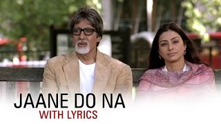 Jaane Do Na | Full Song With Lyrics | Cheeni Kum | Amitabh
