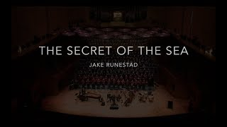 THE SECRET OF THE SEA - Jake Runestad