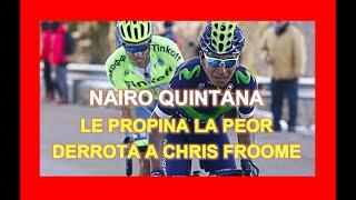Nairo Quintana le propina la peor derrota a Chris Froome
