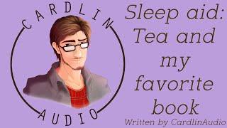 ASMR Roleplay: Sleep Aid: Tea And My Favorite Book [Comfort For Sleeping/insomnia] [Gender Neutral]