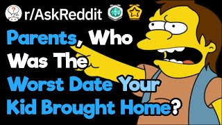 Parents, Who Was The Worst Boyfriend Your Daughter Brought Home?