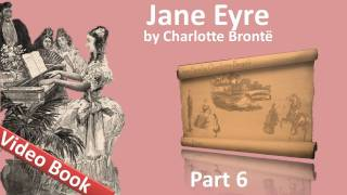 Part 6  Jane Eyre Audiobook By Charlotte Bronte Chs 2528