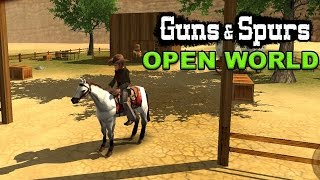 Guns and Spurs Gameplay - ( Android / iOS ) - OPEN WORLD GAME