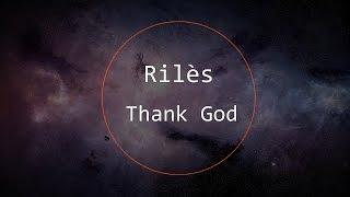 Rilès   Thank God