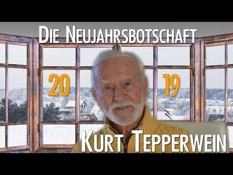 Kurt Tepperwein Neujahrsbotschaft 2019 - Ihr Weg in ein wunder-volles neues Jahr