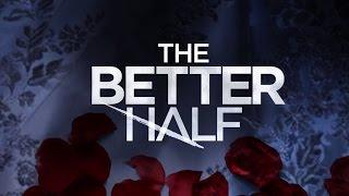 The Better Half Trailer