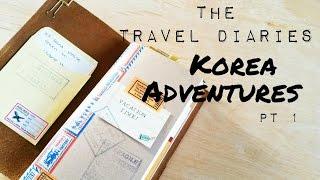 The Travel Diaries- Korea Adventures (pt 1)