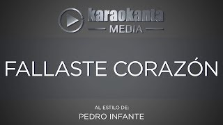 Karaokanta   Pedro Infante   Fallaste Corazón