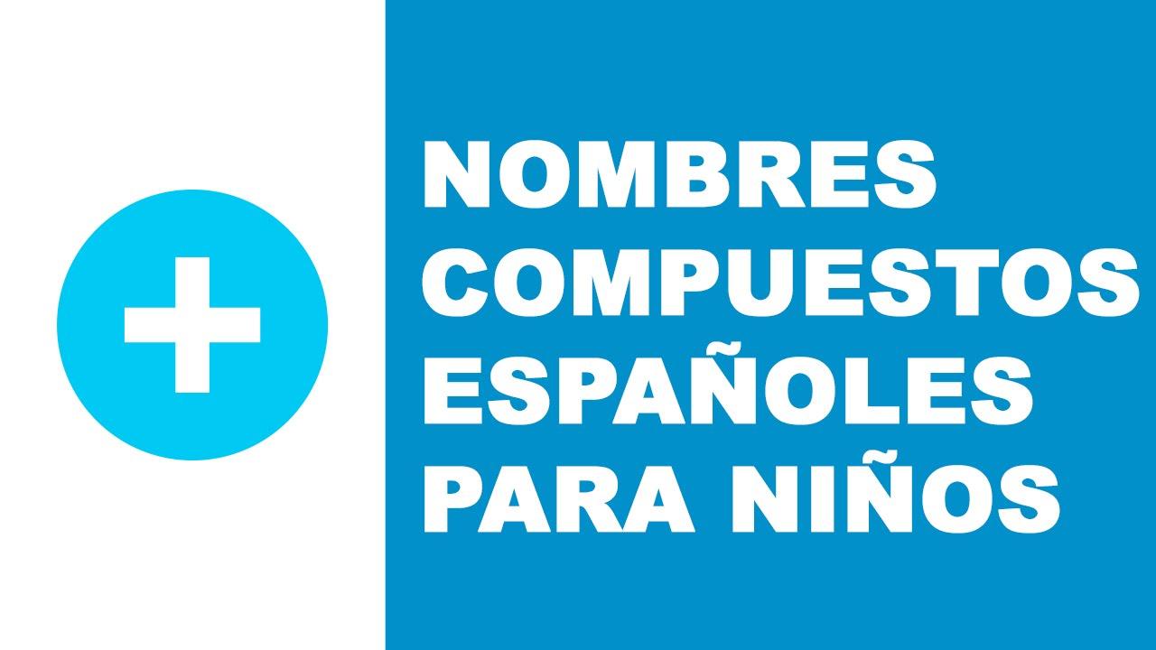 Nombres compuestos españoles para niños