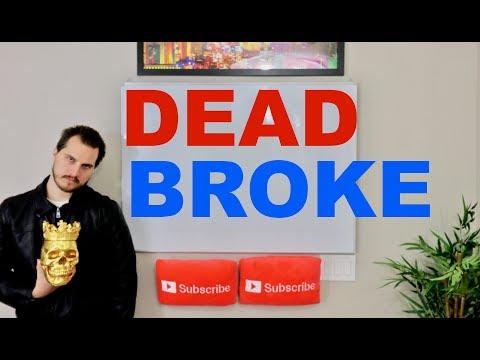 We Are DEAD BROKE..