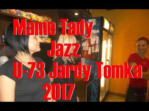 U-73 Jardy Tomka - U-73 Jardy Tomka  Máme Tady Jazz