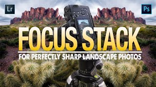 How I FOCUS STACK for Perfectly SHARP Landscape Photos