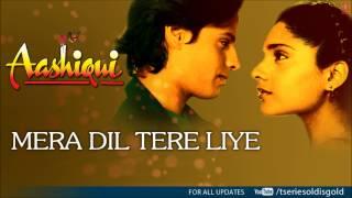 Mera Dil Tere Liye Full Song (Audio) | Aashiqui   - YouTube