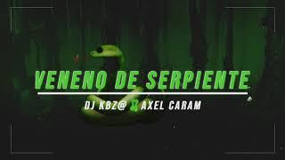 VENENO DE SERPIENTE   REMIX   DJ KBZ@ X AXEL CARAM