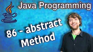 Java Programming Tutorial 86 - abstract Method