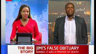 Jimmy Wanjigi's false obituary saga continues: The Big Story pt2