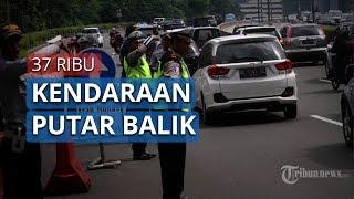 Sebanyak 37.642 Kendaraan Pemudik Diminta Putar Balik ke Arah Jakarta