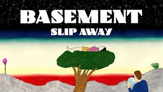 Basement: Slip Away (Official Audio)