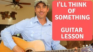 I'll Think Of Something - Mark Chesnutt - Guitar Tutorial