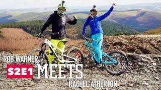 ROB MEETS: Rachel Atherton | E1