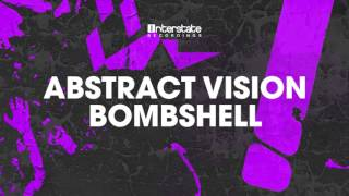 Abstract Vision - Bombshell [Interstate] OUT NOW!