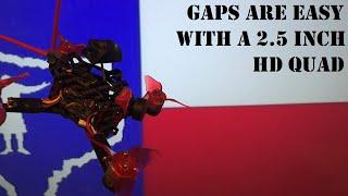 Easy Gaps with a 2.5 inch HD Quad