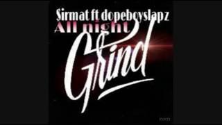 Sirmat, Dopeboyslapz - All Night Grind