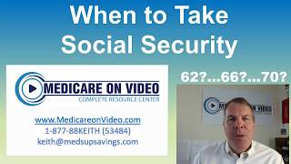 When to Start Taking Social Security   62..   66..   70