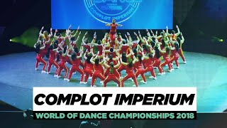 Complot Imperium  Team Division  World Of Dance Championships 2018  #wodchamps18