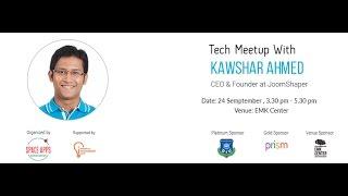 Tech Meetup With Kawshar Ahmed