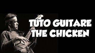 TUTO GUITARE THE CHICKEN - LE GUITAR VLOG 275