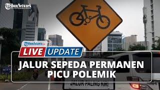 LIVE UPDATE: Menelan Dana Rp30 M, Jalur Sepeda Permanan di DKI Jakarta Usulan Anies Picu Polemik