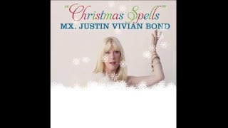 "Mx. Justin Vivian Bond: ""Have Yourself A Merry Little Christmas"""