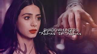 Shadowhunters- Ashes to Ashes