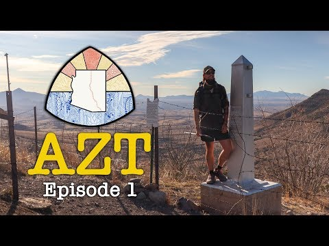 AZT 2019 Thru-Hike: Episode 1