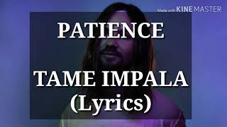 PATIENCE   Tame Impala (Lyrics)