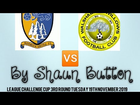 Norwich United Football Club vs Walsham Le Willows Football Club ||Thurlow Nunn League Challenge Cup
