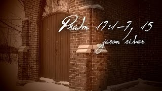 🎤 Psalm 17:1-7, 15 Song with Lyrics - As for Me - Jason Silver [WORSHIP SONG]