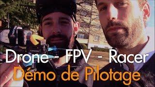 DRONE FPV RACER interview, démo de pilotage et prises de vues aériennes
