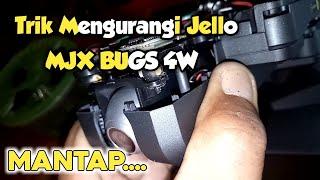 Trik mengurangi jello - Mjx Bugs 4w / B4W - Upgrade kamera pada B4W terbaru